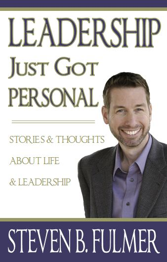 Buy Steven's book Leadership Just Got Personal!
